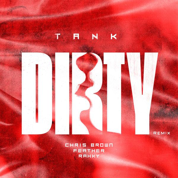 Tank - Dirty (Remix) [feat. Chris Brown, Feather & Rahky]