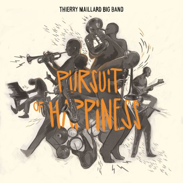 Thierry Maillard Big Band - Pursuit of Happiness