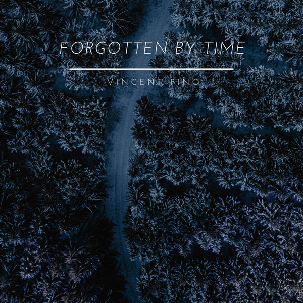 Vincent Pino - Forgotten By Time
