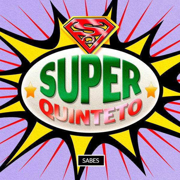 Super Quinteto - Sabes
