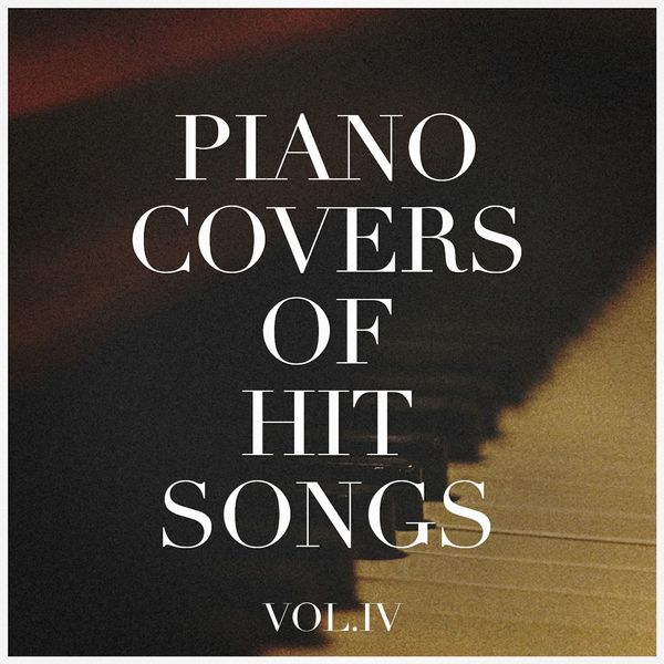 Piano Covers of Hit Songs, Vol  4 | Hits Etc , Billboard Top 100