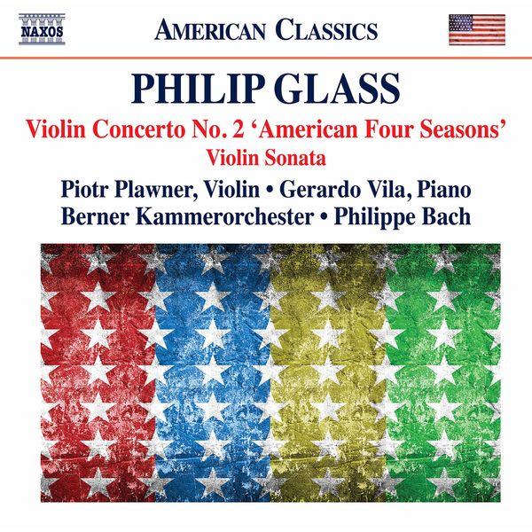 "Piotr Plawner - Glass: Violin Concerto No. 2 ""The American Four Seasons"" & Violin Sonata"