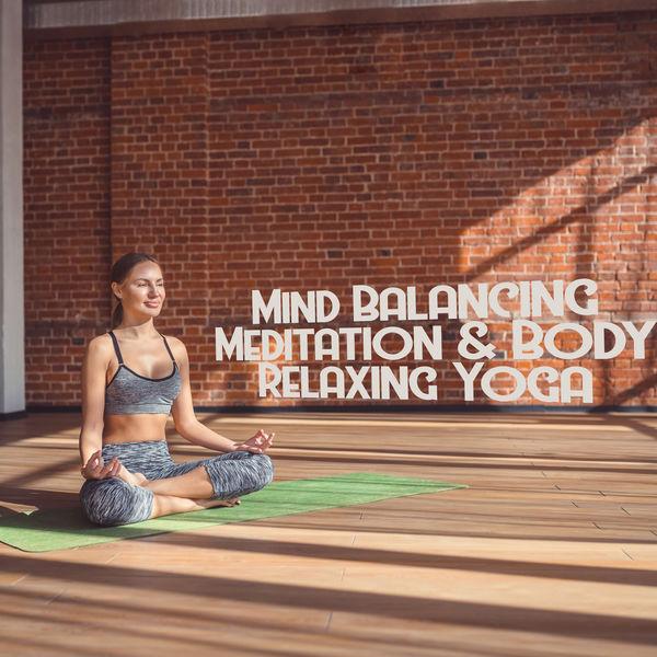 Healing Yoga Meditation Music Consort - Mind Balancing Meditation & Body Relaxing Yoga