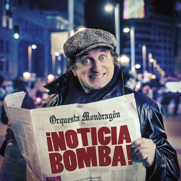 Orquesta Mondragon - ¡Noticia bomba!