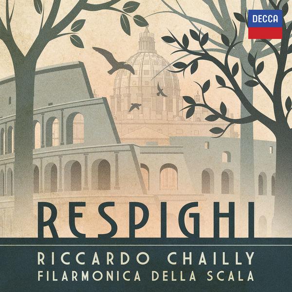 Riccardo Chailly - Respighi