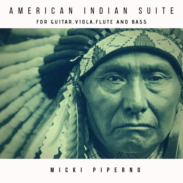 Micki Piperno - American Indian Suite for Guitar, Viola, Flute and Bass