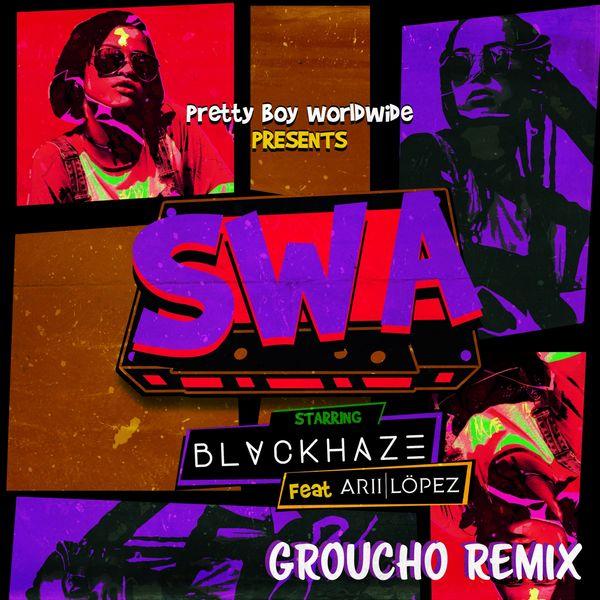 Blvckhaze - SWA (feat. Arii Lopez) [Groucho Remix]