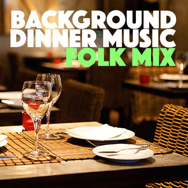Various Artists - Background Dinner Music Folk Mix