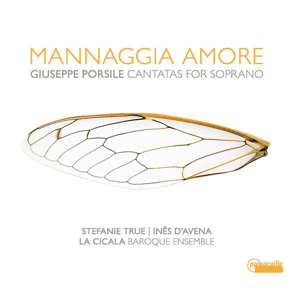Giuseppe Porsile - Mannaggia Amore - Giuseppe Porsile: Cantatas for Soprano