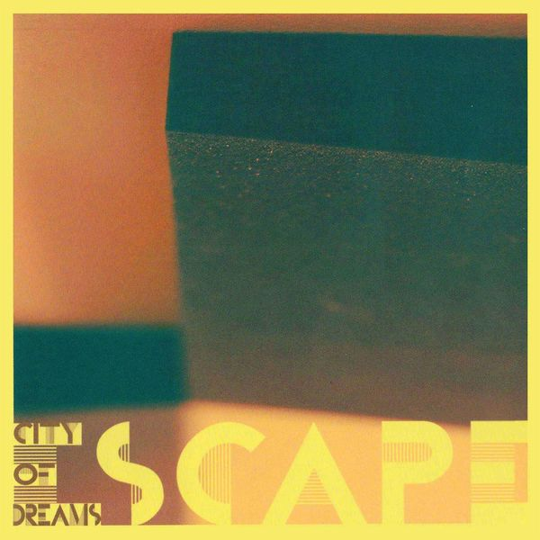 City Of Dreams | Escape The Band – Download and listen to the album