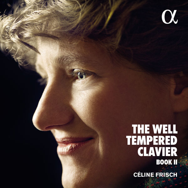 Céline Frisch - Bach : The Well-Tempered Clavier Book II