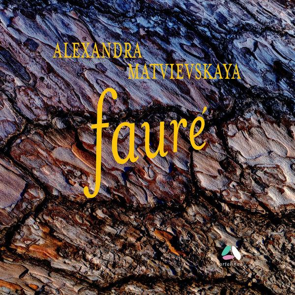 Alexandra Matvievskaya - Fauré: Ballade, Thème et variations & 4 Nocturnes
