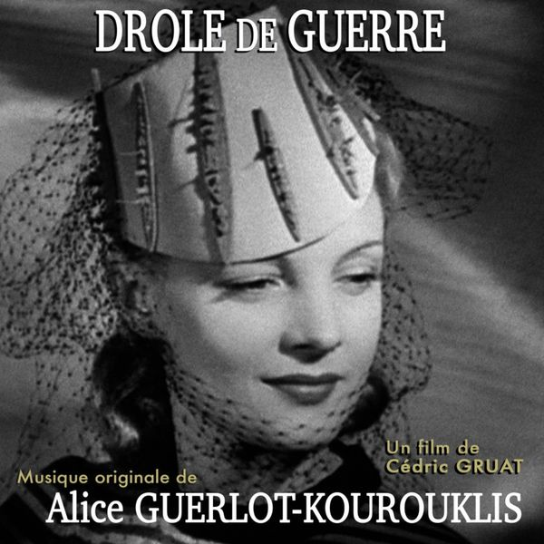 Alice guerlot kourouklis - Drôle de guerre (Musique originale du film)