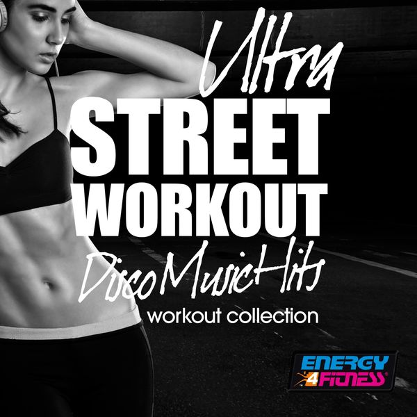 Various Artists - Ultra Street Workout Disco Music Hits Workout Collection