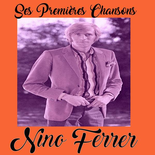 Nino Ferrer - Nino Ferrer - Ses Premières Chansons