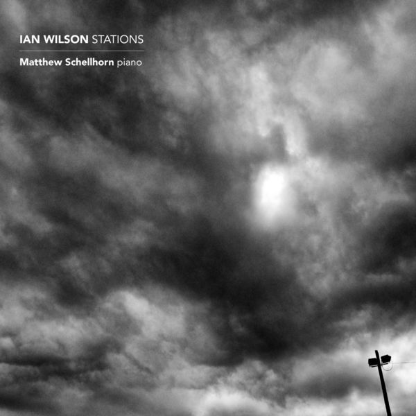 Matthew Schellhorn - Ian Wilson: Stations