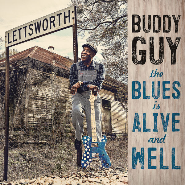Buddy Guy - The Blues Is Alive And Well