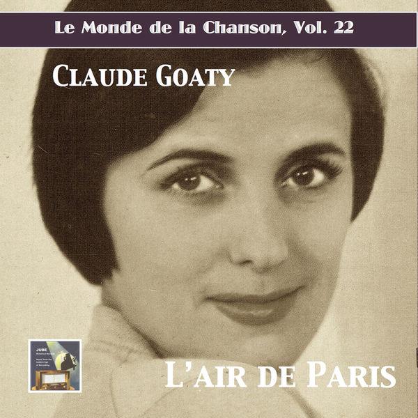 Claude Goaty|Le monde de la chanson, Vol. 22: Claude Goaty – L'air de Paris