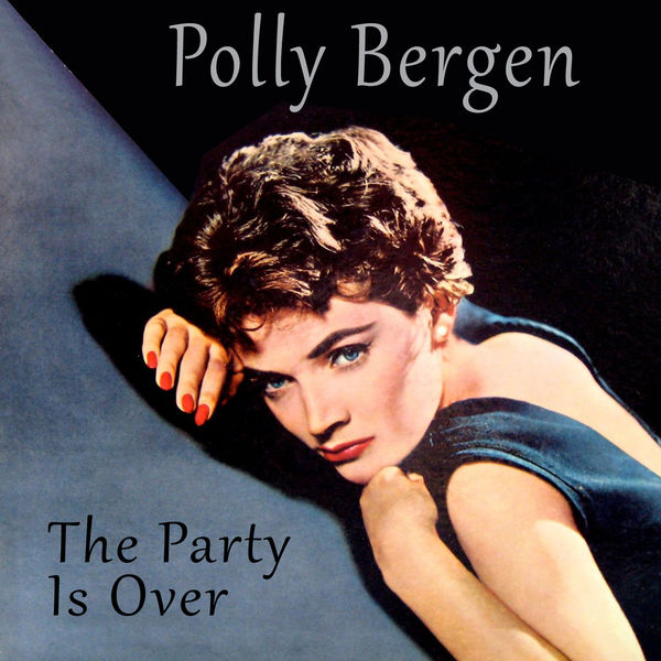 Polly Bergen - The Party Is Over (Bonus Track Version)