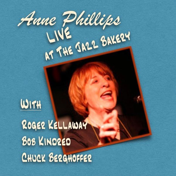 Anne Phillips - Anne Phillips Live at the Jazz Bakery