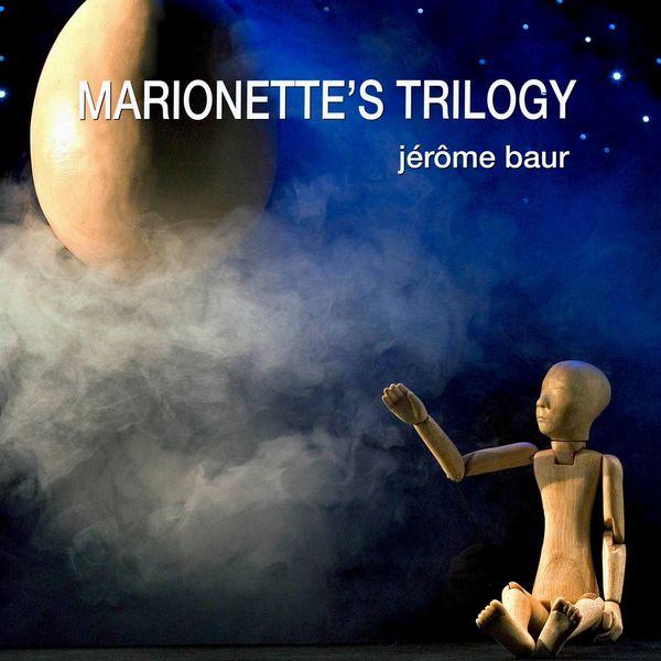 Jérôme Baur - Marionette's Trilogy