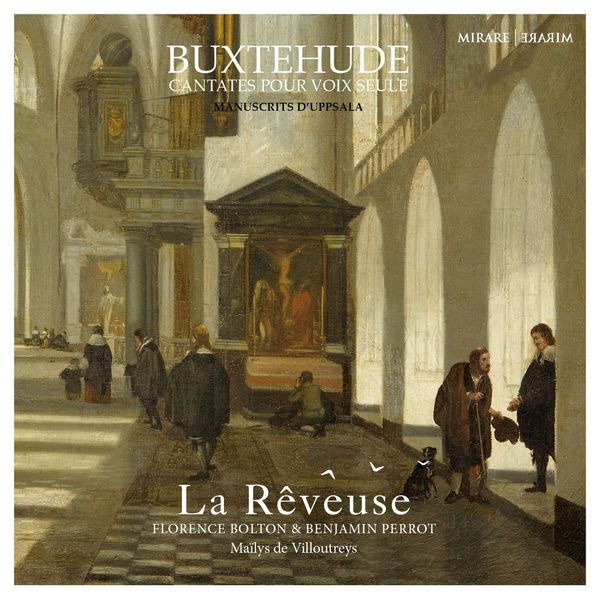 La Rêveuse - Buxtehude: Cantates pour voix seule (Ms. d'Uppsala)