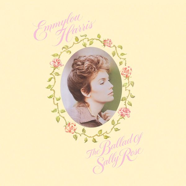 Emmylou Harris - The Ballad Of Sally Rose (Expanded Edition)