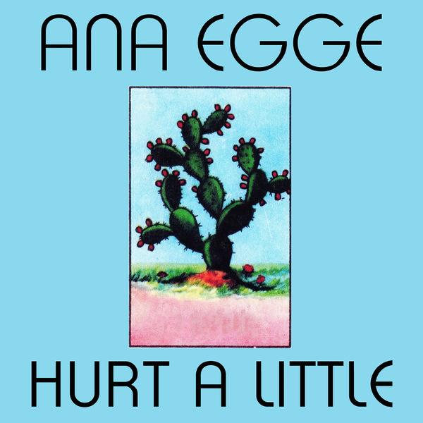 Ana Egge - Hurt a Little