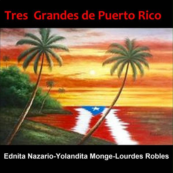 Ednita Nazario - Tres Grandes de Puerto Rico