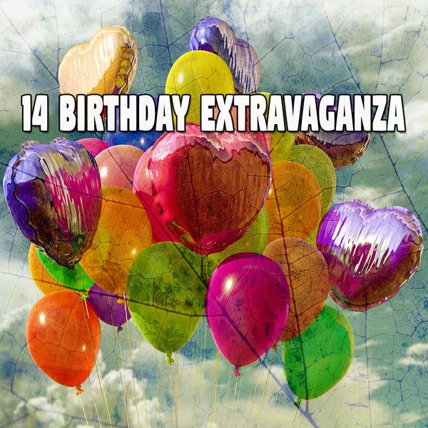 Happy Birthday - 14 Birthday Extravaganza