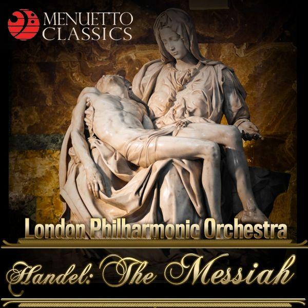 London Philharmonic Orchestra - Handel: The Messiah, HWV 56