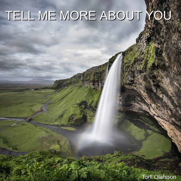Torfi Olafsson - Tell Me More About You