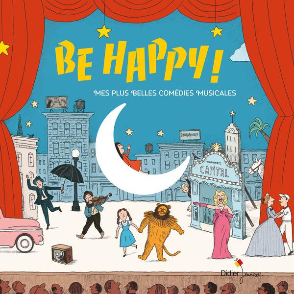 Various Artists - Be Happy ! Mes plus belles comédies musicales