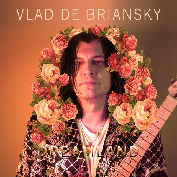 Vlad De Briansky - Dreamland
