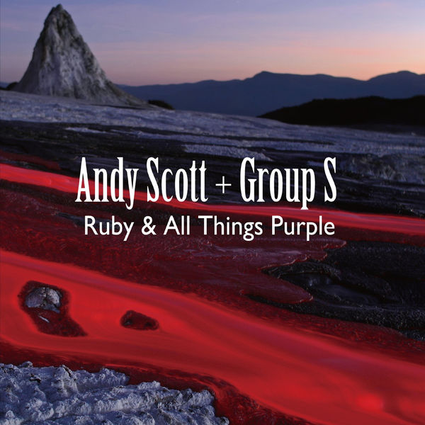 Andy Scott and Group S - Ruby & All Things Purple