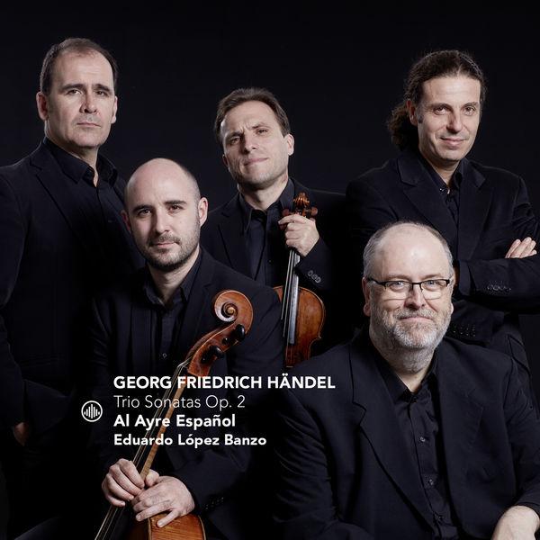 Al Ayre Español - Handel: Trio Sonatas Op. 2