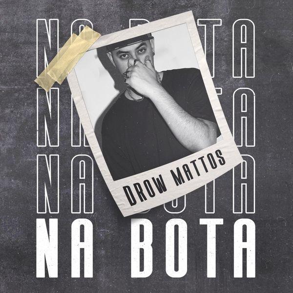 Drow Mattos - Na Bota