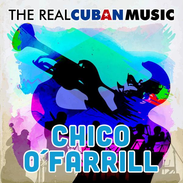 Chico O'Farrill - The Real Cuban Music (Remasterizado)