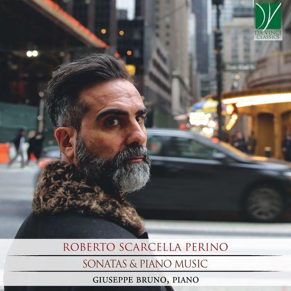 Giuseppe Bruno - Roberto Scarcella Perino: Sonatas & Piano Music