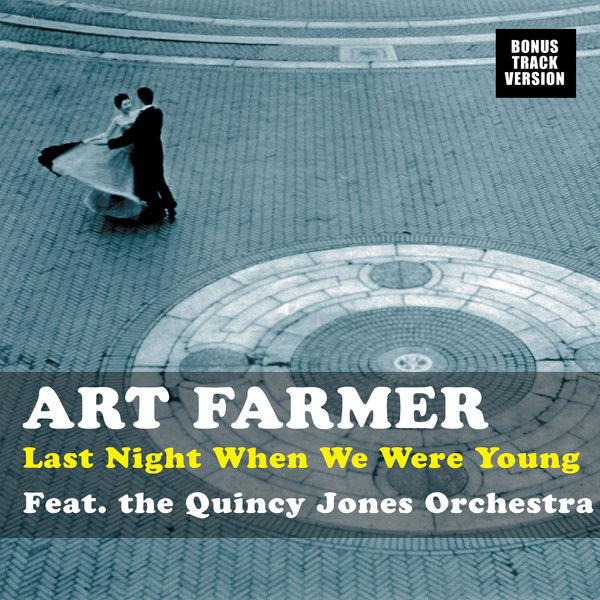 Art Farmer - Last Night When We Were Young (feat. The Quincy Jones Orchestra) [Bonus Track Version]