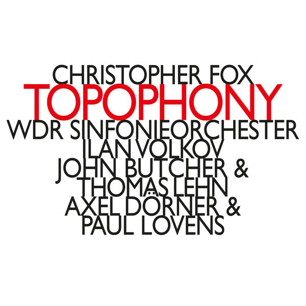 WDR Sinfonieorchester - Topophony