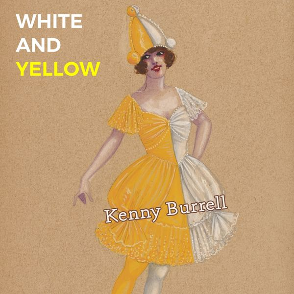 Kenny Burrell - White and Yellow