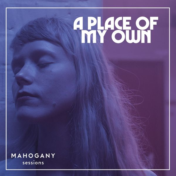 Alice Phoebe Lou - A Place of My Own (Mahogany Sessions)