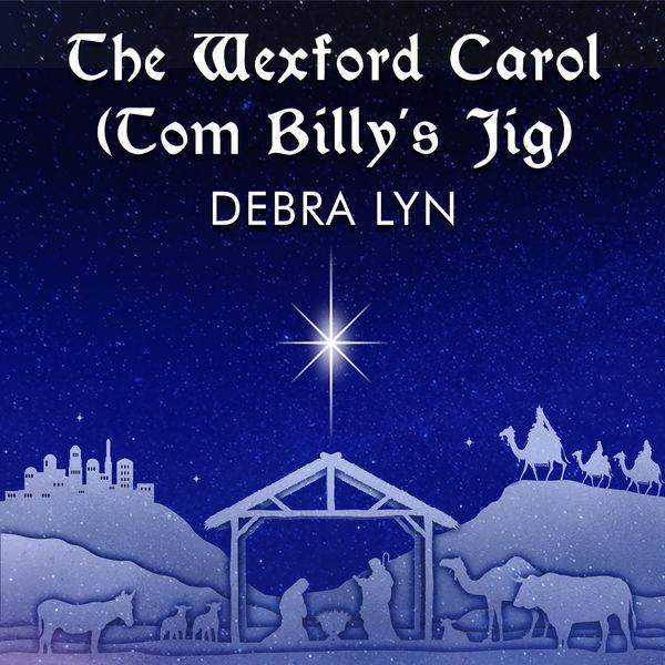 Debra Lyn - The Wexford Carol (Tom Billy's Jig)