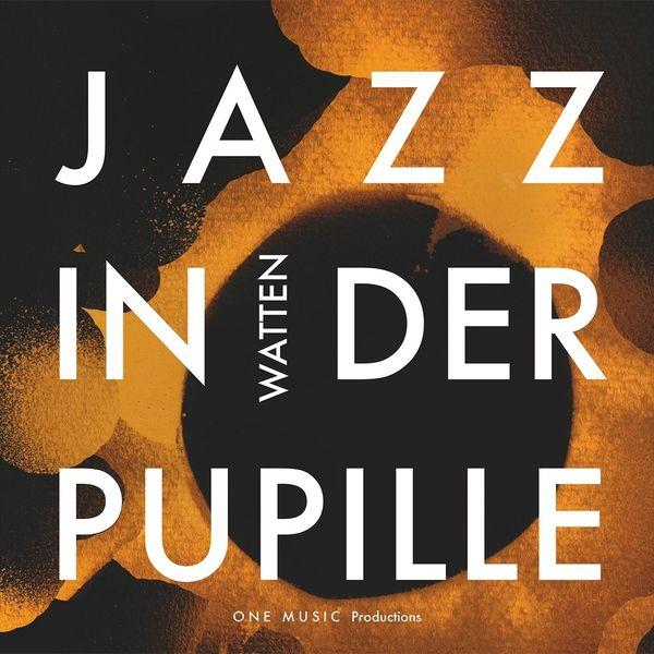 Watten - Jazz in der Pupille