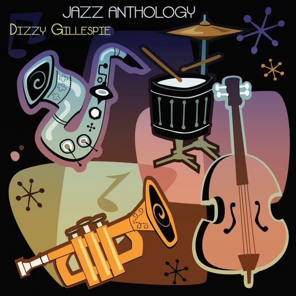Dizzy Gillespie - Jazz Anthology (Original Recordings)