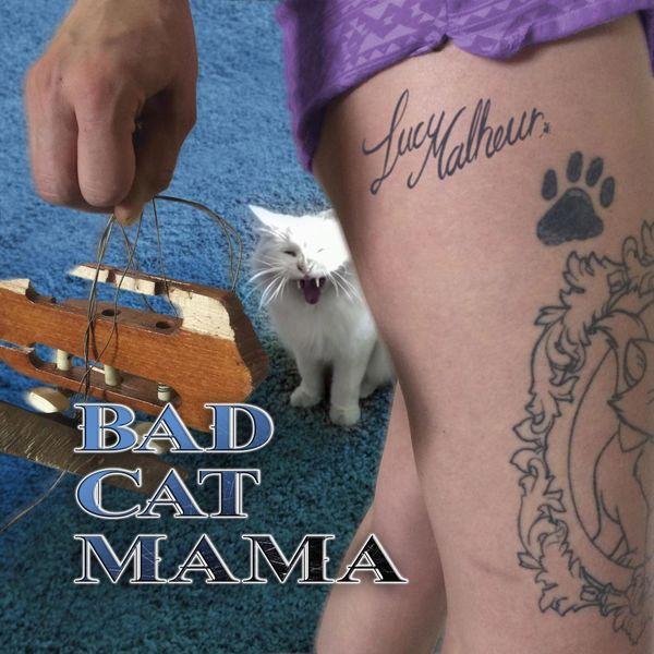 Lucy Malheur - Bad Cat Mama