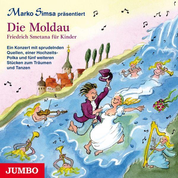 Marko Simsa Die Moldau. Friedrich Smetana für Kinder.