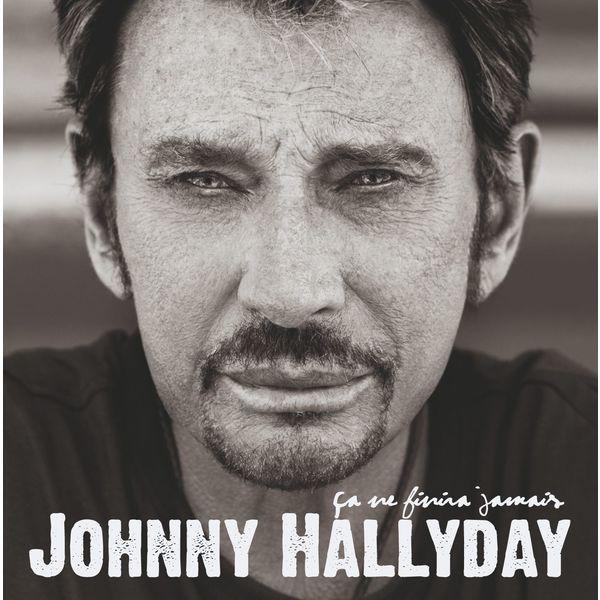 Johnny Hallyday - Ca ne finira jamais (Deluxe Version)