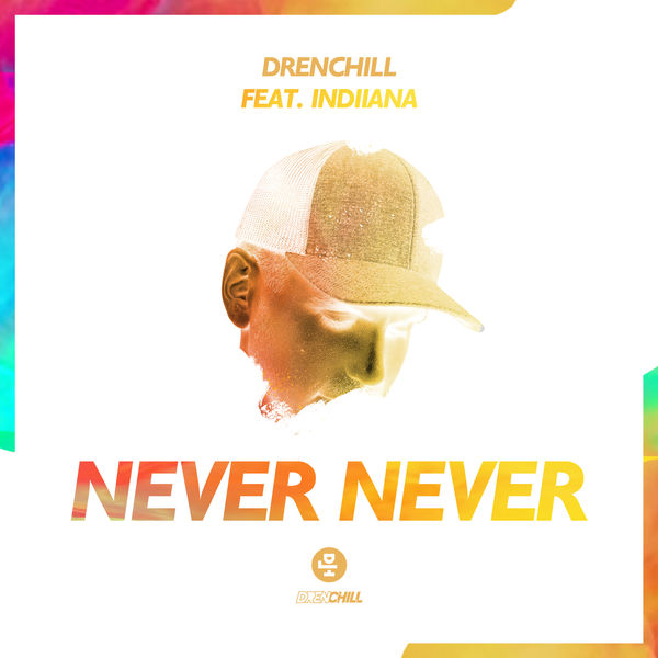Drenchill - Never Never